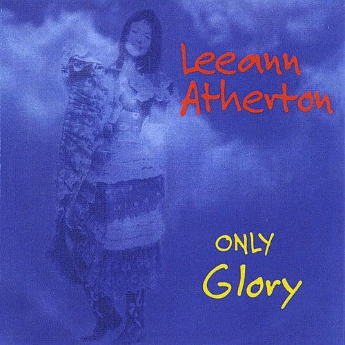 Only Glory de Leeann Atherton