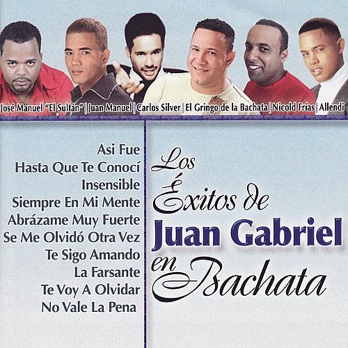 Los Éxitos de Juan Gabriel en Bachata de Various Artists