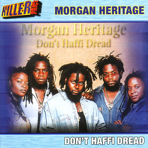 Don't Haffi Dread von Morgan Heritage