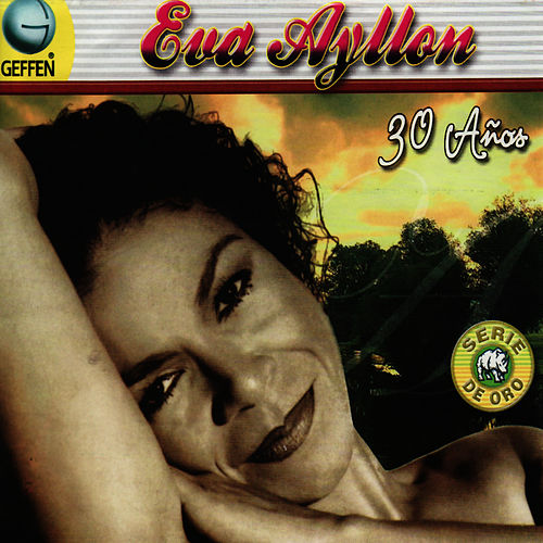 30 Años de Eva Ayllón