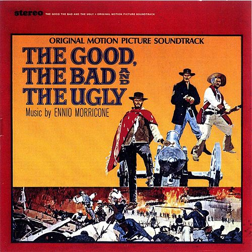 The Good, The Bad & The Ugly by Ennio Morricone
