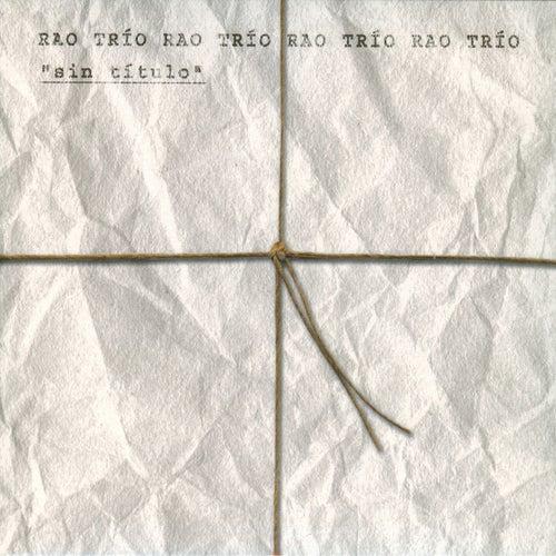 Sin Titulo de Rao Trio