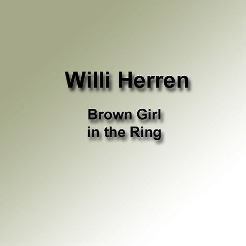 Brown Girl In The Ring von Willi Herren