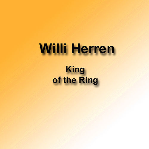 King Of The Ring von Willi Herren
