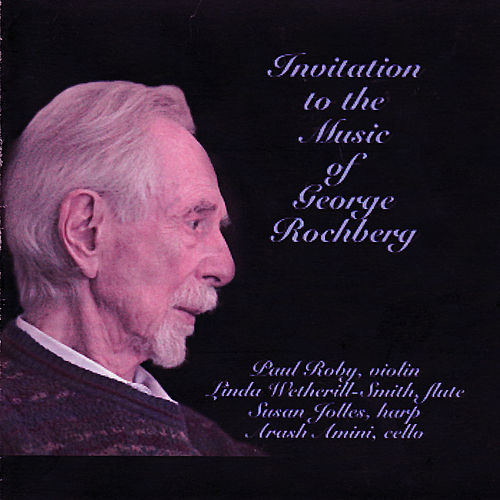 Invitation To the Music of George Rochberg by Various Artists