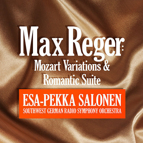 Max Reger: Mozart Variations & Romantic Suite by South West German Radio Symphony Orchestra
