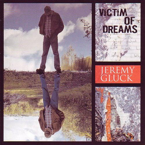 Victim Of Dreams by Jeremy Gluck