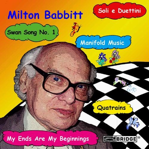 BABBITT: My Ends Are My Beginnings / Soli e Duettini / Swan Song de Various Artists