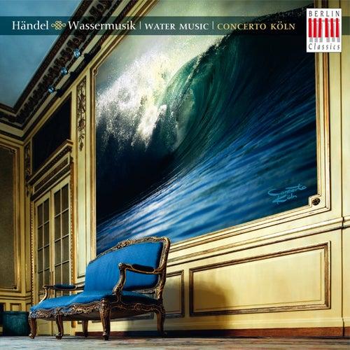 Händel: Wassermusik von Concerto Köln