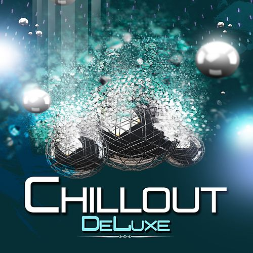 Chillout Deluxe de Various Artists