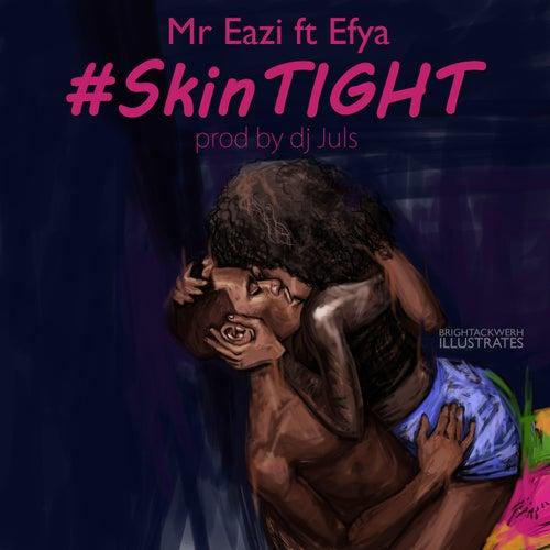 Skin Tight (feat. Efya) von Mr Eazi