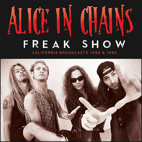 Freak Show (Live) by Alice in Chains