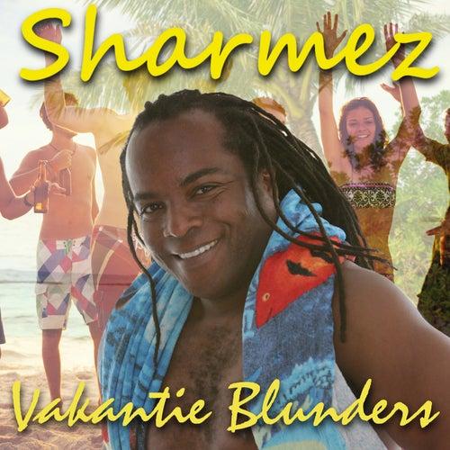 Vakantie Blunders van Sharmez
