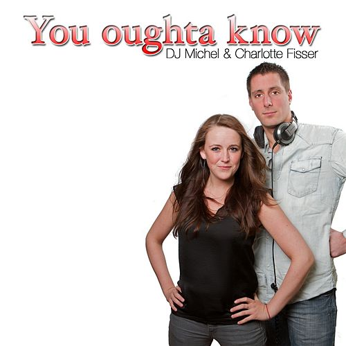 You Oughta Know von DJ Michel