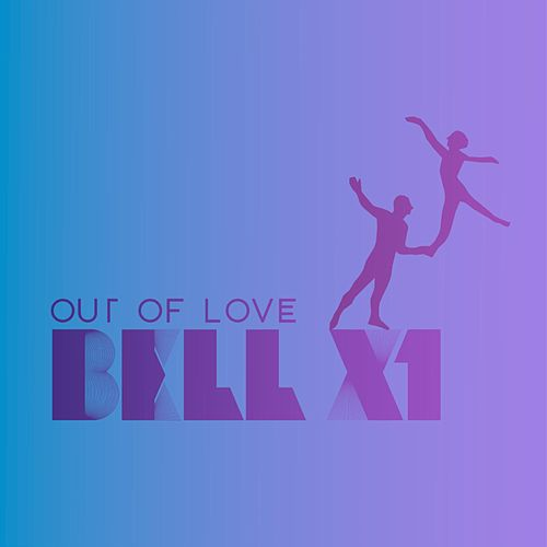 Out of Love by Bell X1