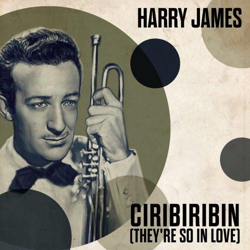 Ciribiribin (They're So In Love) de Harry James