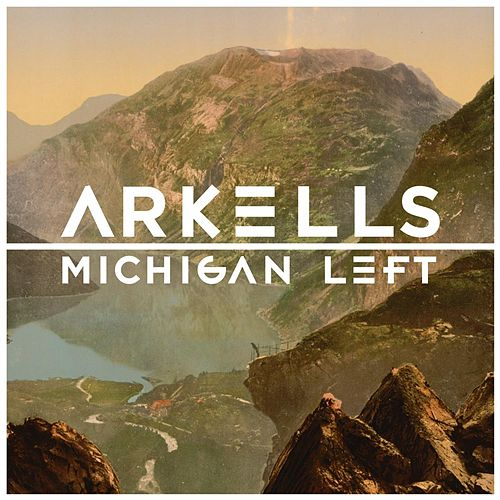 Michigan Left von Arkells