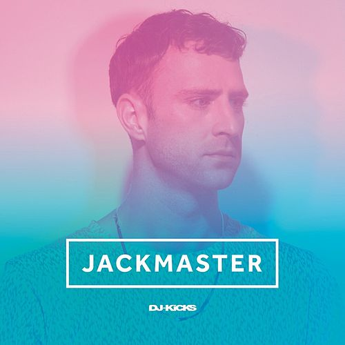 DJ-Kicks (Jackmaster) (mixed Tracks) von Jackmaster