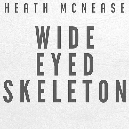 Wide Eyed Skeleton by Heath McNease