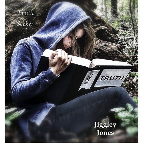 Truth Seeker by Jiggley Jones