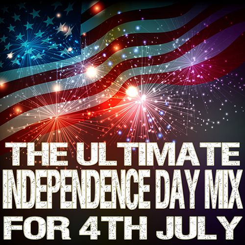 The Ultimate Independence Day Mix for 4th of July de Various Artists