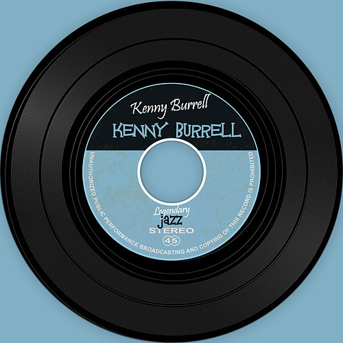 Kenny Burrell by Kenny Burrell