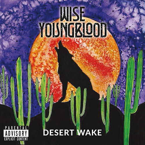 Desert Wake by Wise Youngblood
