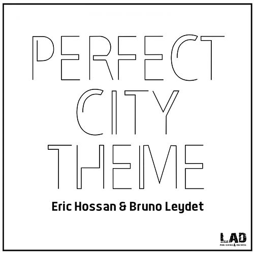 Perfect City Theme by Eric Hossan