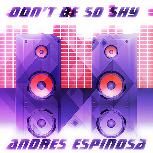 Don't Be so Shy (Remix Imany Tribute) von Andres Espinosa