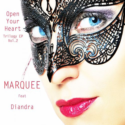 Open Your Heart: Trilogy EP, Vol. 2 by Marquee