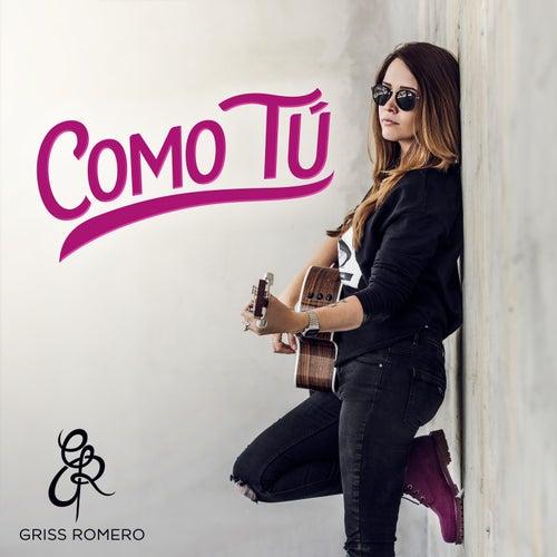 Como Tú by Griss Romero