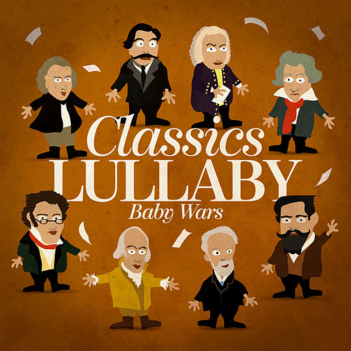 Classics Lullaby de Baby Wars