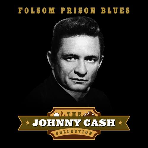 Folsom Prison Blues (The Johnny Cash Collection) de Johnny Cash