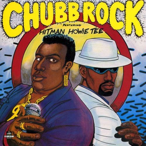 Chubb Rock Featuring Hitman Howie Tee by Chubb Rock