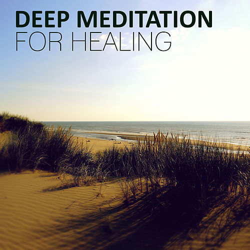 Deep Meditation for Healing - Nature of Sounds and Serenity Instrumental Music for Yoga Balance & Reduce Stress von Various Artists