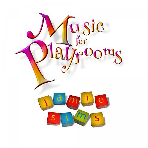 Music for Playrooms by Jamie Sims