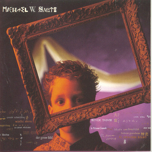 The Big Picture von Michael W. Smith