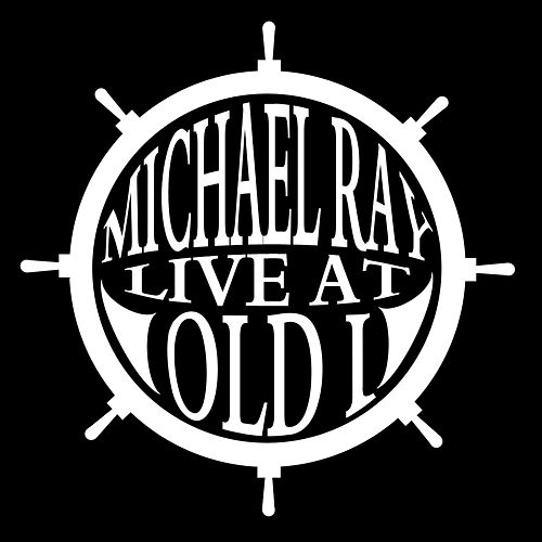 Live at Old I - EP von Michael Ray