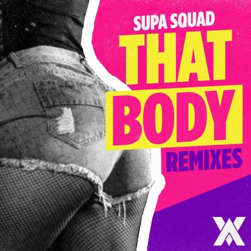 That Body (Remixes) de Supa Squad
