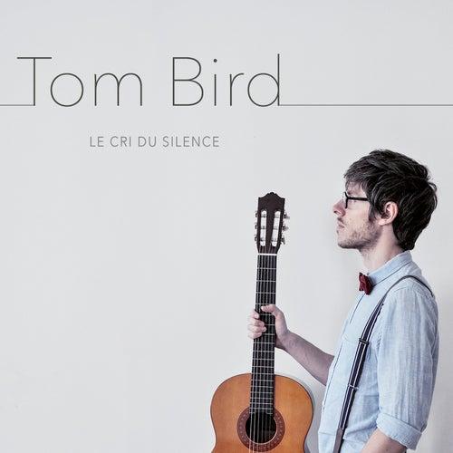 Le cri du silence de Tom Bird