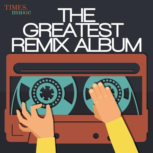 The Greatest Remix Album de Various Artists