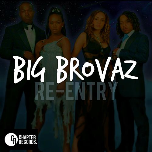 Re-Entry van Big Brovaz