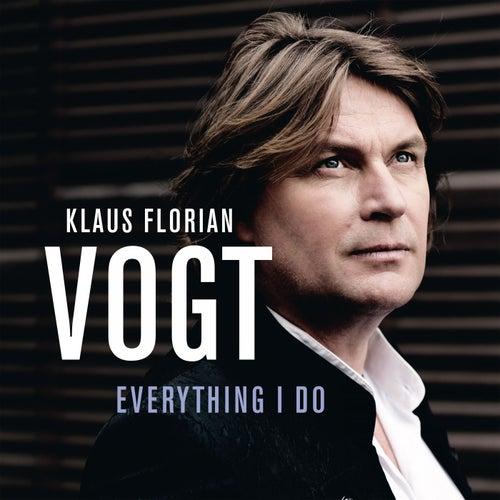 Everything I Do von Klaus Florian Vogt