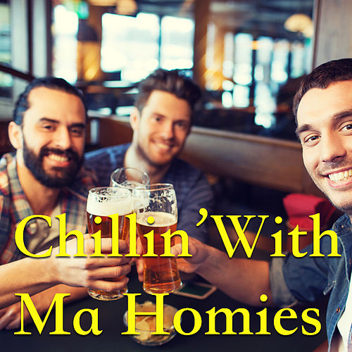 Chillin' With Ma Homies by Various Artists