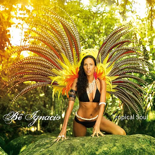 Tropical Soul by Be Ignacio