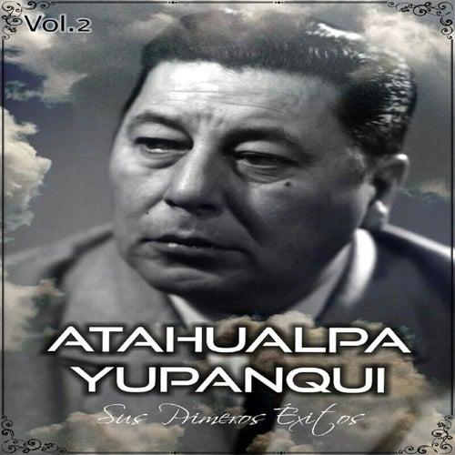 Atahualpa Yupanqui - Sus Primeros Éxitos, Vol. 2 de Atahualpa Yupanqui