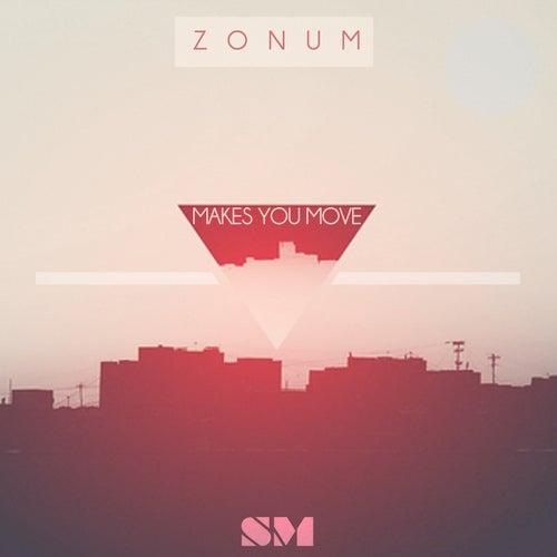 Makes You Move de Zonum