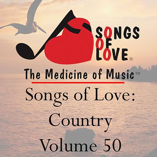 Songs of Love: Country, Vol. 50 von Various Artists