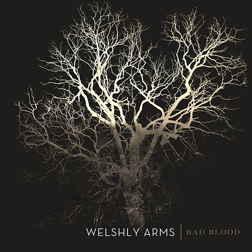 Bad Blood von Welshly Arms