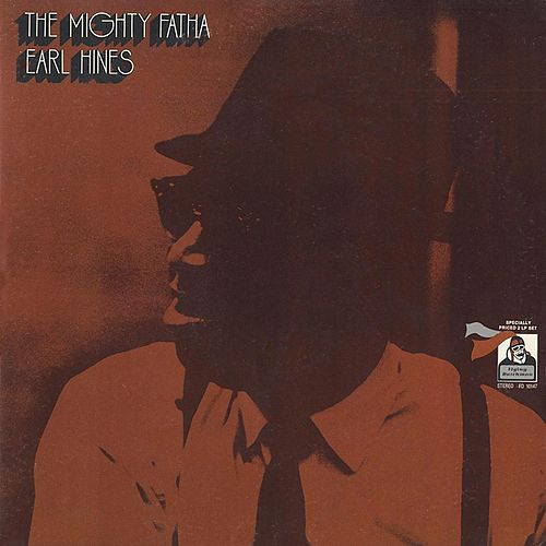 The Mighty Fatha by Earl Hines